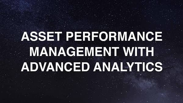 Asset Performance Management With Advanced Analytics