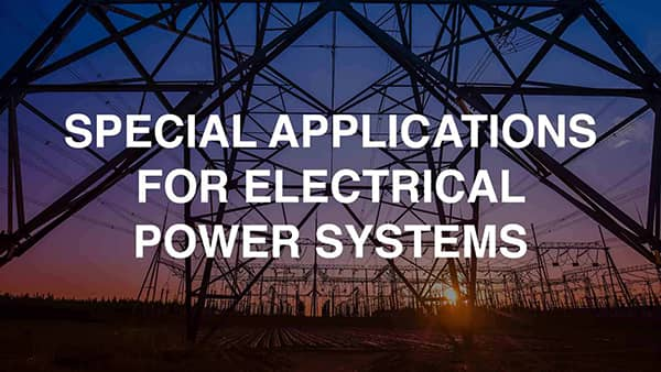 Special Applications For Electrical Power Systems