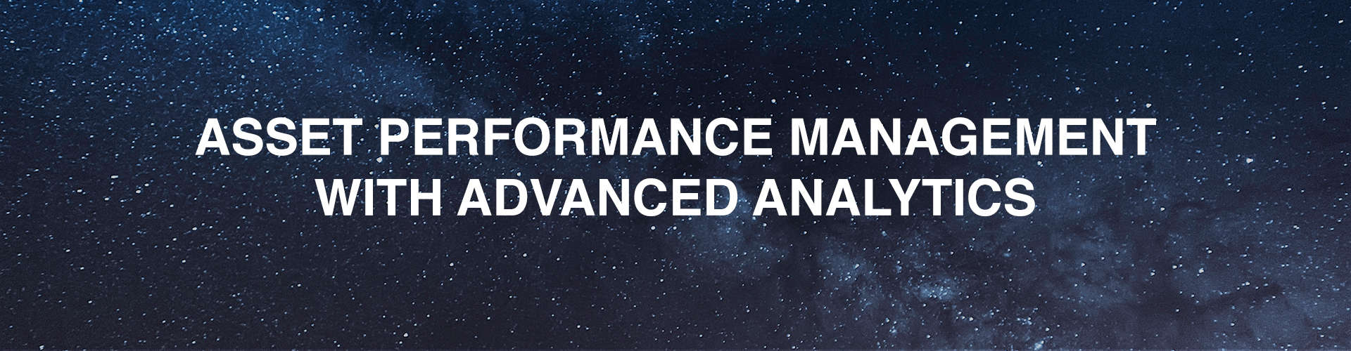 Asset Performance Management With Advanced Analytics (APM)