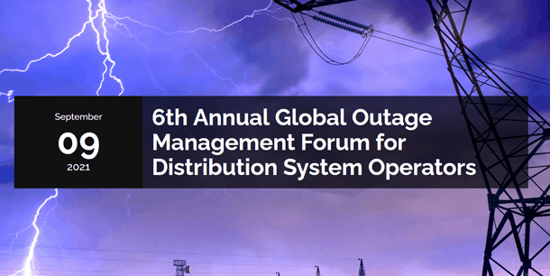 6th Annual Global Outage Management Forum for Distribution System Operators